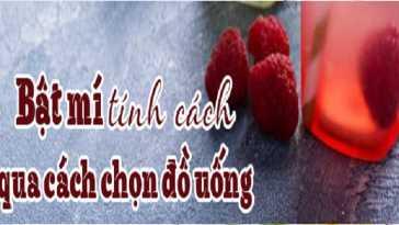 yeucothe-bat-mi-tinh-cach-qua-cach-chon-do-uong-1