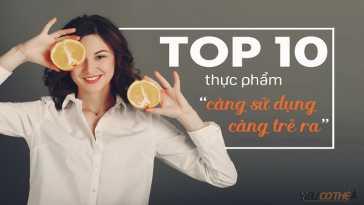 yeucothe-top-10-thuc-pham-cang-su-dung-cang-tre-ra-1