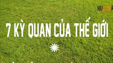 yeucothe-7-ky-quan-cua-the-gioi-1